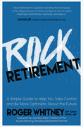 Rock Retirement: A Simple Guide to Help You Take Control and be More Optimistic About the Future