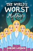 The World's Worst Mothers