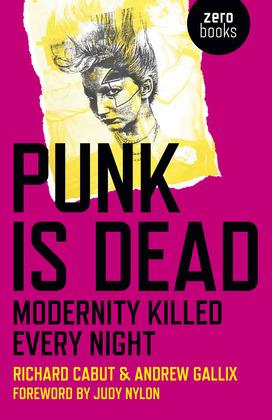 Punk Is Dead: Modernity Killed Every Night