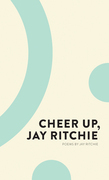 Cheer Up, Jay Ritchie