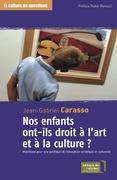 Nos enfants ont-ils droit à l'art et à la culture ?