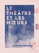 Le Théâtre et les Mœurs