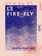 Le Fire-Fly - Souvenirs des Indes et de la Chine