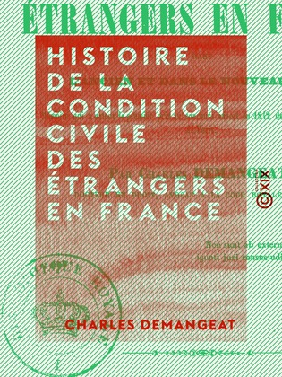 Histoire de la condition civile des étrangers en France - Dans l'ancien et dans le nouveau droit