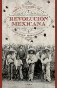 Breve historia de la Revolución Mexicana