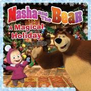 Masha and the Bear: A Magical Holiday