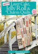 More Layer Cake, Jelly Roll and Charm Quilts
