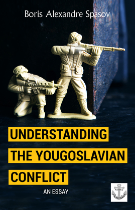 Understanding the Yougoslavian Conflict