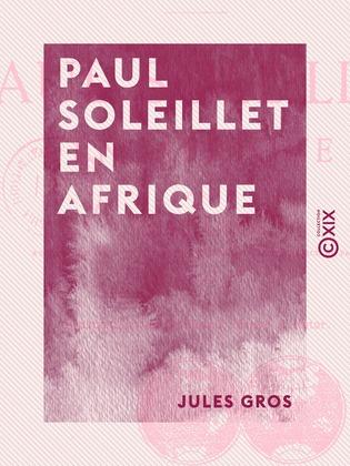 Paul Soleillet en Afrique