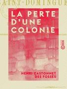 La Perte d'une colonie - La révolution de Saint-Domingue