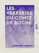 Les Verreries du comté de Bitche - Essai historique (XVe-XVIIIe siècles)