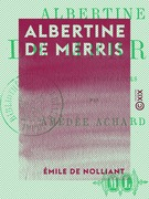 Albertine de Merris - Comédie en trois actes