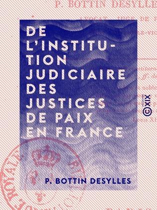 De l'institution judiciaire des justices de paix en France