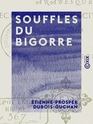 Souffles du Bigorre - Arabesques, recueillements, récits, mœurs, aquarelles