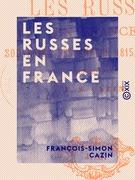 Les Russes en France - Souvenirs des années 1815, 1816, 1817