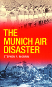 The Munich Air Disaster – The True Story behind the Fatal 1958 Crash