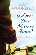 Where's Your Mama Gone?