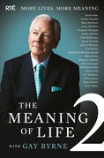 The Meaning of Life 2 – More Lives, More Meaning with Gay Byrne