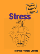 Stress: The Lazy Person's Guide!