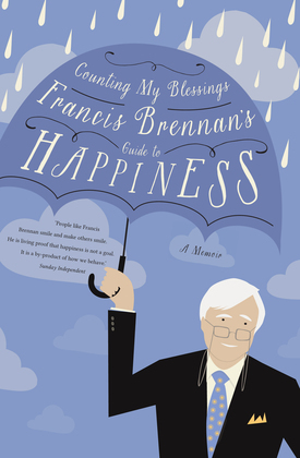 Counting My Blessings – Francis Brennan's Guide to Happiness