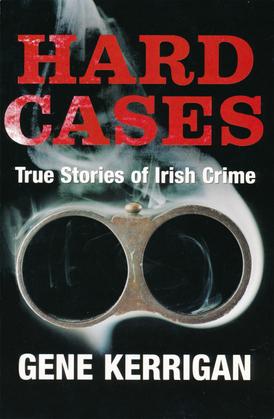Hard Cases – True Stories of Irish Crime