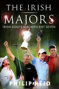 The Irish Majors: The Story Behind the Victories of Ireland's Top Golfers -  Rory McIlroy, Graeme McDowell, Darren Clarke and Pádraig Harrington