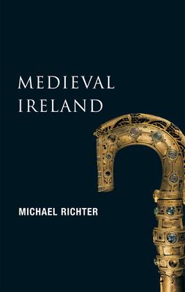 Medieval Ireland (New Gill History of Ireland 1)