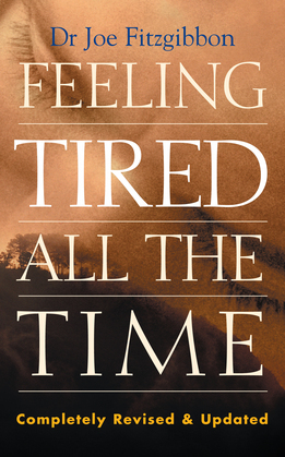 Feeling Tired All the Time – A Comprehensive Guide to the Common Causes of Fatigue and How to Treat Them
