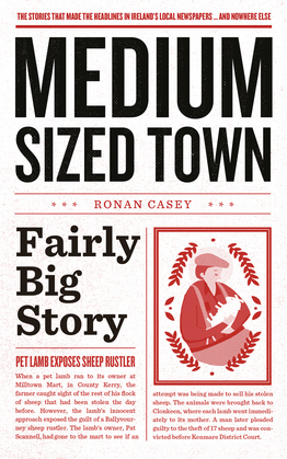 Medium-Sized Town, Fairly Big Story – Hilarious Stories from Ireland