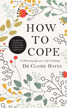 How to Cope – The Welcoming Approach to Life's Challenges