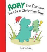 Rory the Dinosaur Needs a Christmas Tree