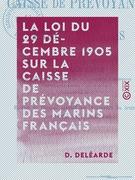 La Loi du 29 décembre 1905 sur la Caisse de prévoyance des marins français