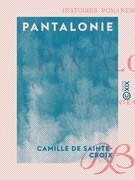 Pantalonie - Histoires romanesques