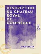 Description du château royal de Compiègne