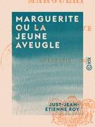 Marguerite ou la Jeune Aveugle