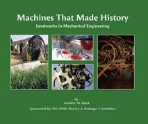 Machines That Made History: Landmarks in Mechanical Engineering