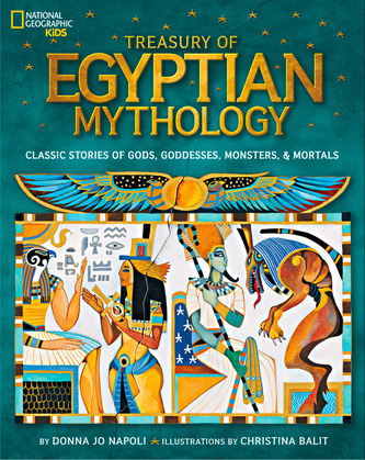 Treasury of Egyptian Mythology: Classic Stories of Gods, Goddesses, Monsters & Mortals (Stories & Poems)