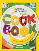 National Geographic Kids Cookbook: A Year-Round Fun Food Adventure ( Science & Nature)