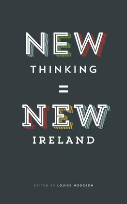 New Thinking = New Ireland