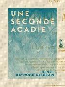 Une seconde Acadie - L'île Saint-Jean (île du Prince-Édouard) sous le régime français