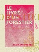 Le Livre d'un forestier