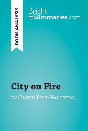 City on Fire by Garth Risk Hallberg (Book Analysis)