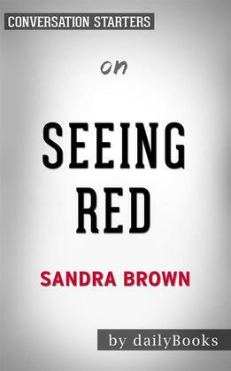 Seeing Red: by Sandra Brown??????? | Conversation Starters
