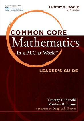Common Core Mathematics in a PLC at Workââ??¢, Leader's Guide