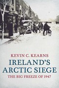 Ireland's Arctic Siege of 1947