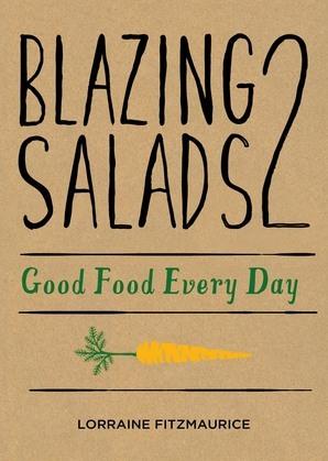 Blazing Salads 2: Good Food Everyday