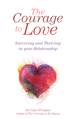 The Courage to Love: Surviving and Thriving in Your Relationship