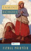 Famine Echoes – Folk Memories of the Great Irish Famine