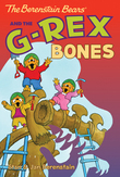 The Berenstain Bears Chapter Book: The G-Rex Bones