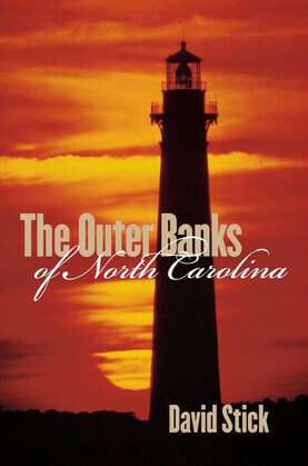 The Outer Banks of North Carolina, 1584-1958